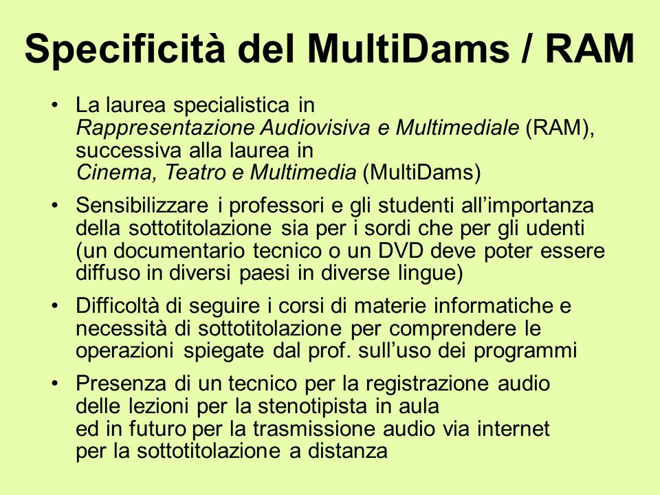 Specificità del MultiDams / RAM