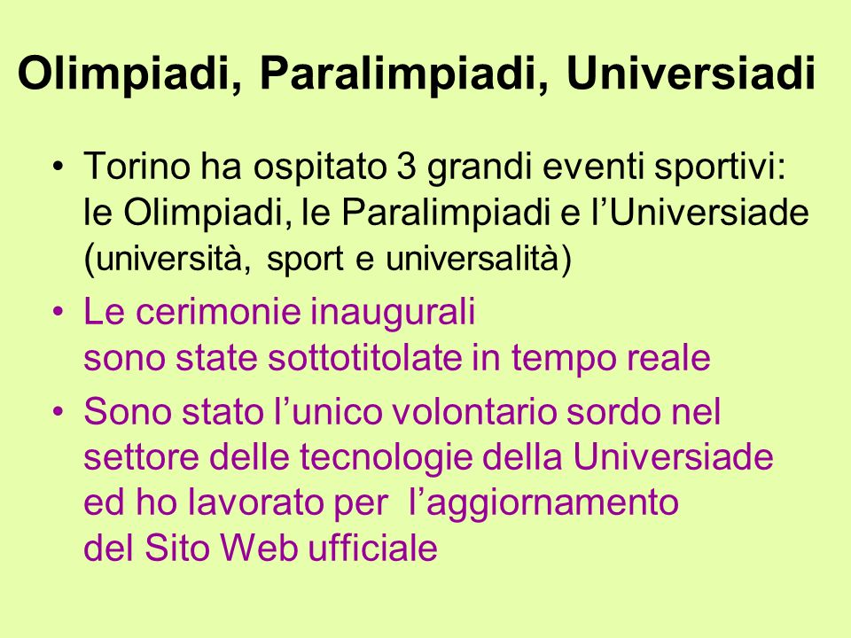 Olimpiadi, Paralimpiadi, Universiadi