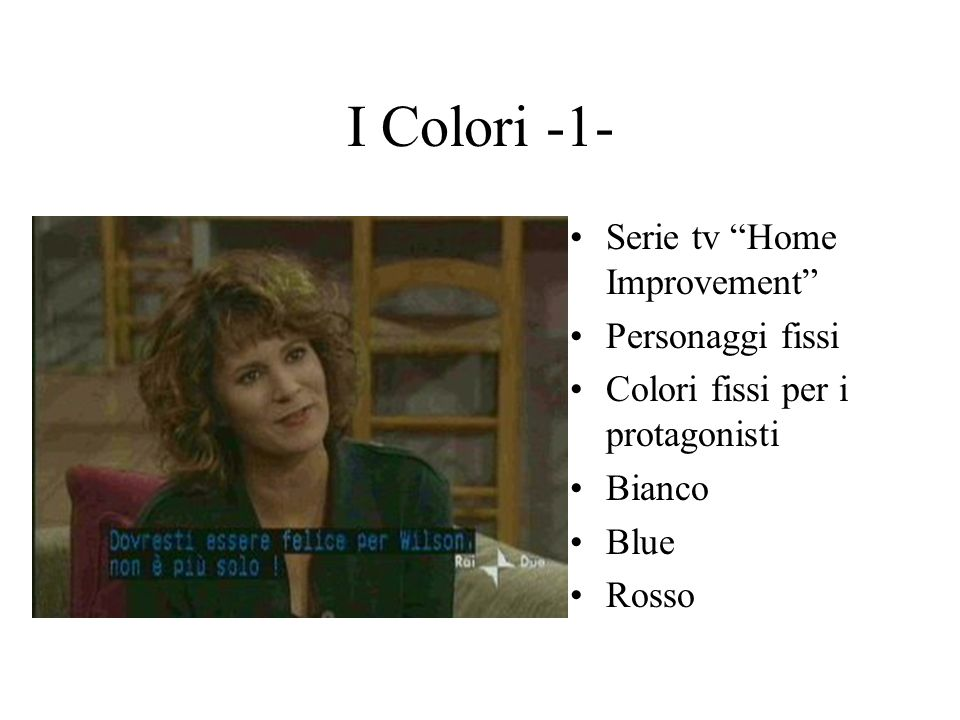 I Colori -1- Serie tv Home Improvement Personaggi fissi