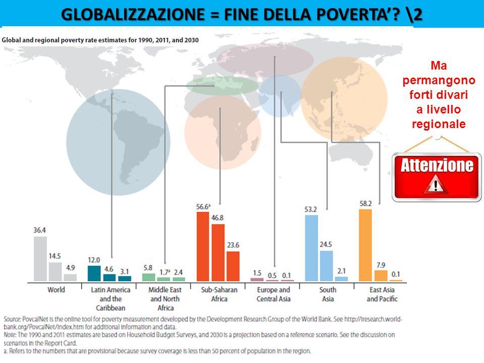 Globalizzazione = fine della poverta' \2 Ma permangono forti divari