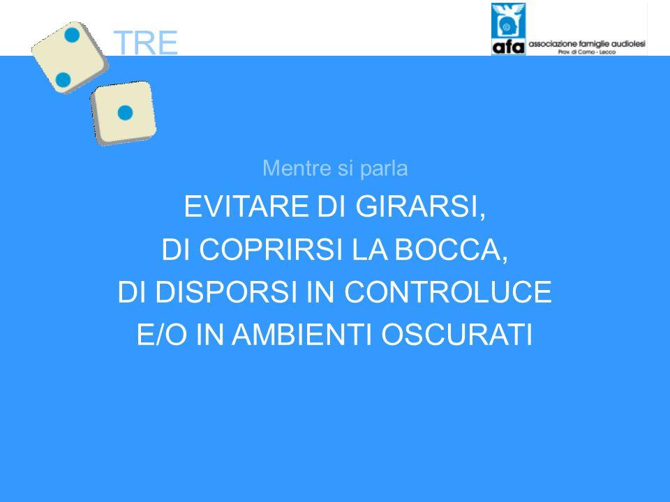 TRE EVITARE DI GIRARSI, DI COPRIRSI LA BOCCA,