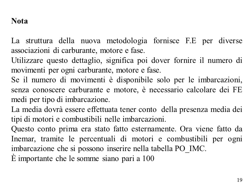 Nota La struttura della nuova metodologia fornisce F.E per diverse associazioni di carburante, motore e fase.