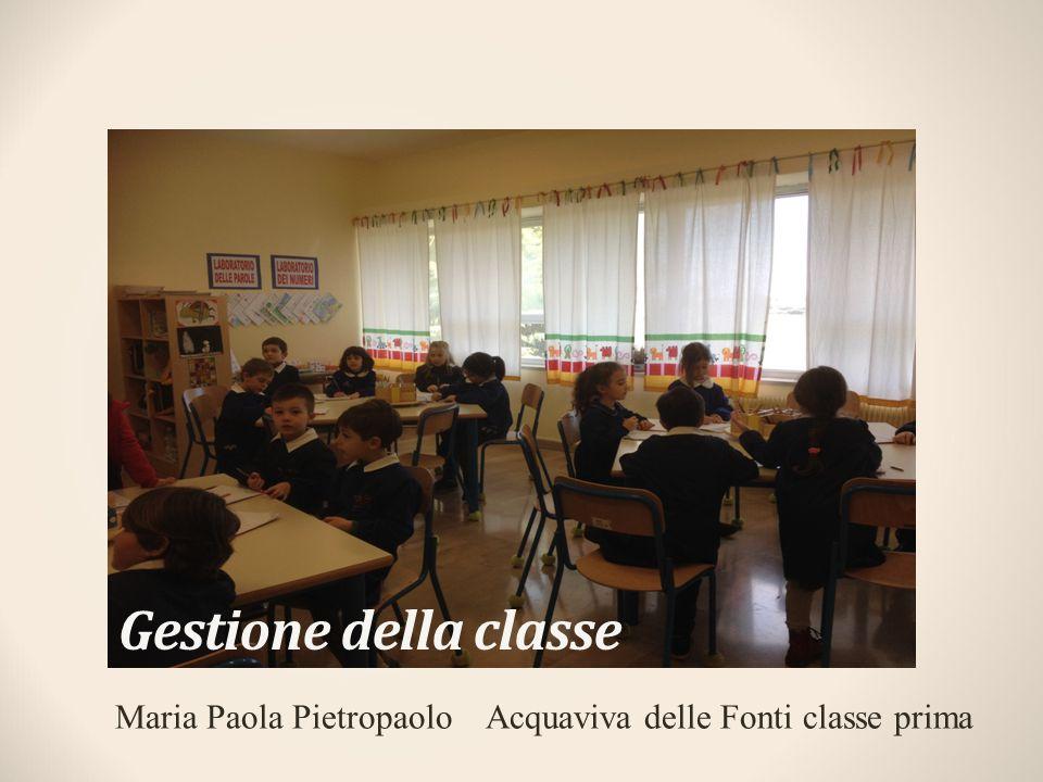 Gestione della classe Maria Paola Pietropaolo Acquaviva delle Fonti classe prima