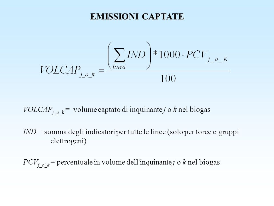 EMISSIONI CAPTATE VOLCAPj_o_k = volume captato di inquinante j o k nel biogas.
