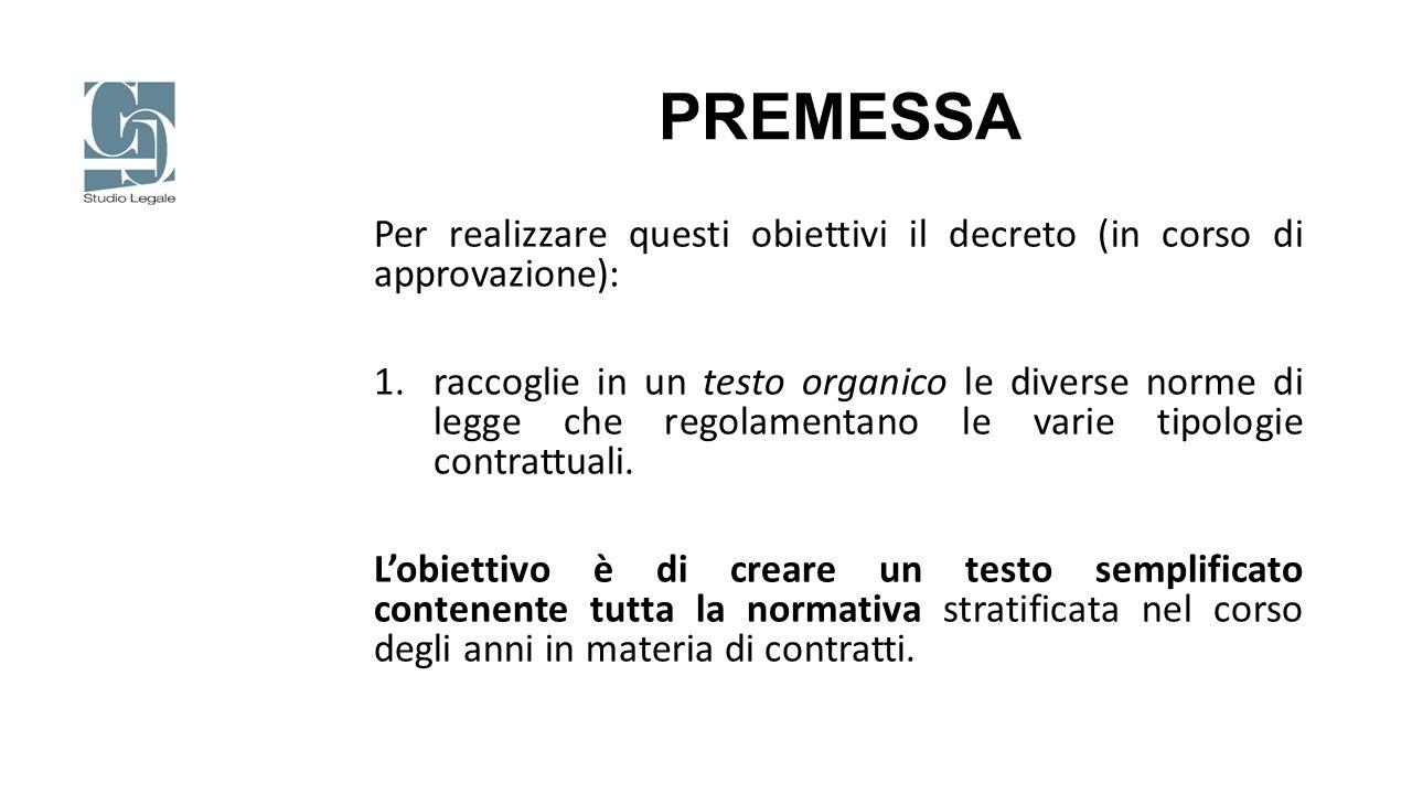 PREMESSA Per realizzare questi obiettivi il decreto (in corso di approvazione):
