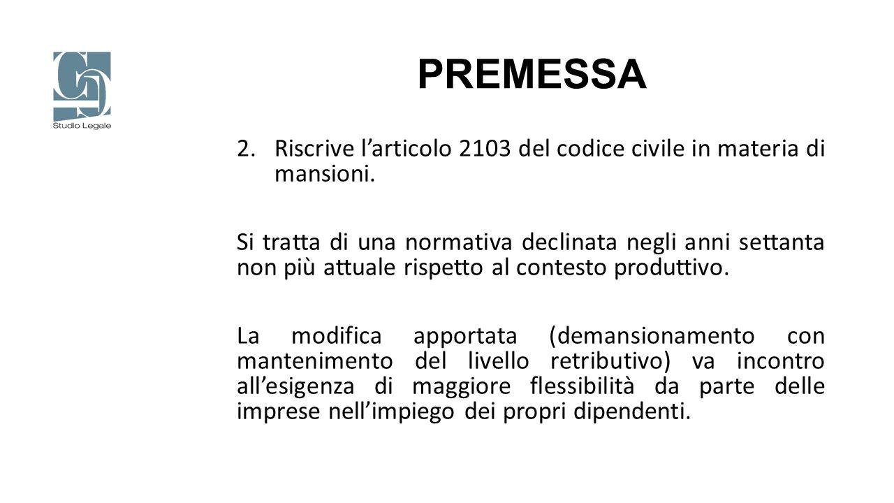 PREMESSA Riscrive l'articolo 2103 del codice civile in materia di mansioni.