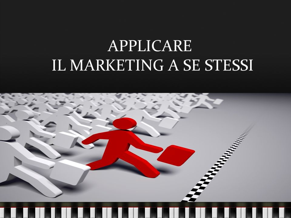 APPLICARE IL MARKETING A SE STESSI