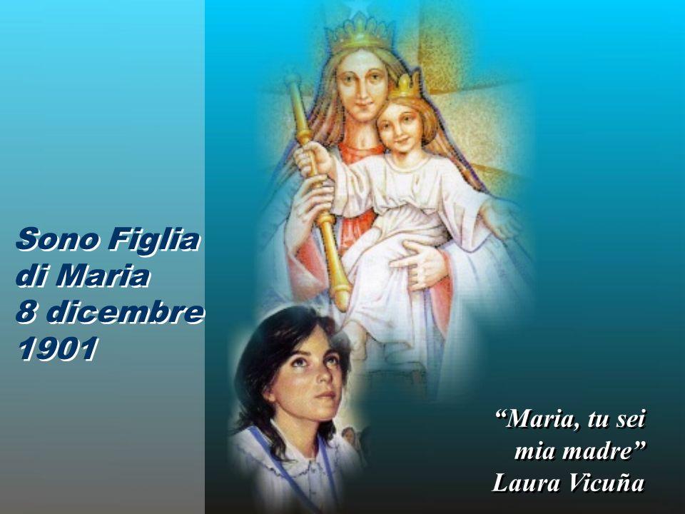 Sono Figlia di Maria 8 dicembre 1901 Maria, tu sei mia madre