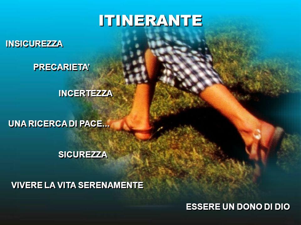 ITINERANTE INSICUREZZA PRECARIETA' INCERTEZZA UNA RICERCA DI PACE...