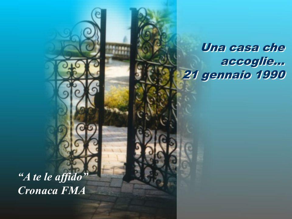 Una casa che accoglie… 21 gennaio 1990 A te le affido Cronaca FMA