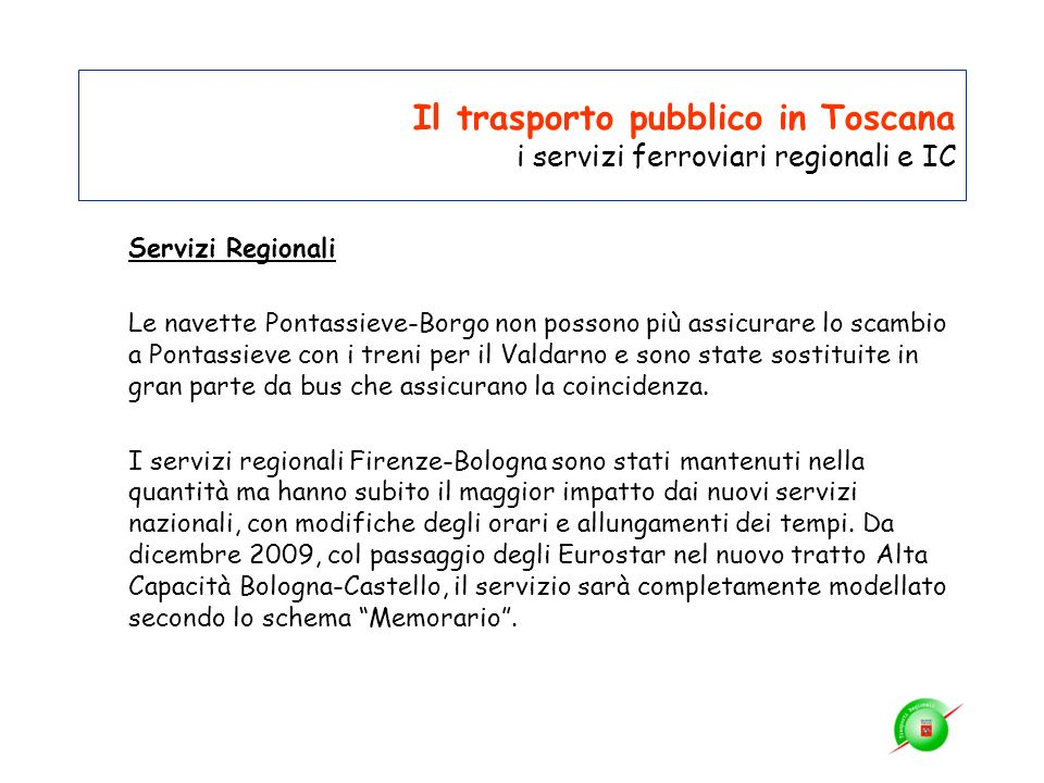Il trasporto pubblico in Toscana i servizi ferroviari regionali e IC