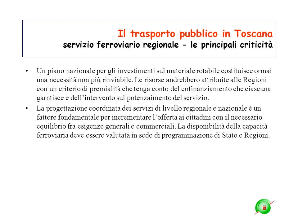 Il trasporto pubblico in Toscana servizio ferroviario regionale - le principali criticità