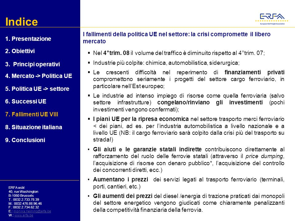 Indice I fallimenti della politica UE nel settore: la crisi compromette il libero mercato. 1. Presentazione.