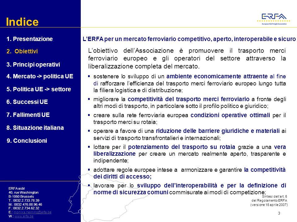 Indice 1. Presentazione. L'ERFA per un mercato ferroviario competitivo, aperto, interoperabile e sicuro.