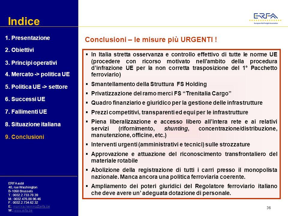 Indice Conclusioni – le misure più URGENTI ! 1. Presentazione