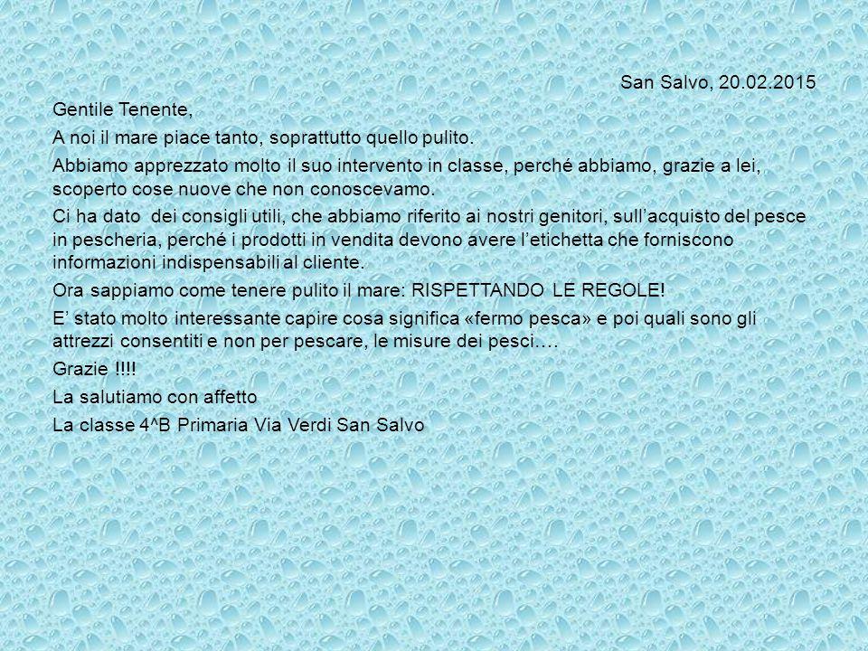 San Salvo, 20.02.2015 Gentile Tenente, A noi il mare piace tanto, soprattutto quello pulito.