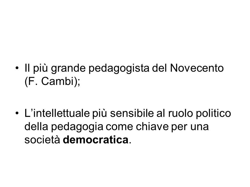 Il più grande pedagogista del Novecento (F. Cambi);