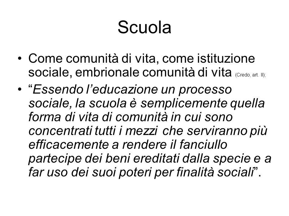 Scuola Come comunità di vita, come istituzione sociale, embrionale comunità di vita (Credo, art. II);
