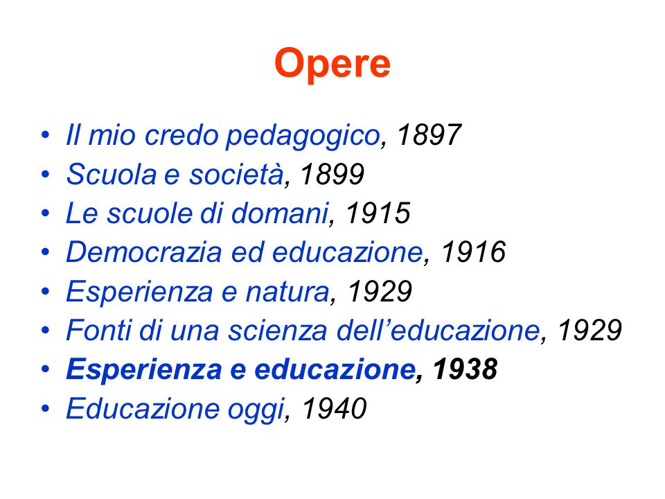 Opere Il mio credo pedagogico, 1897 Scuola e società, 1899