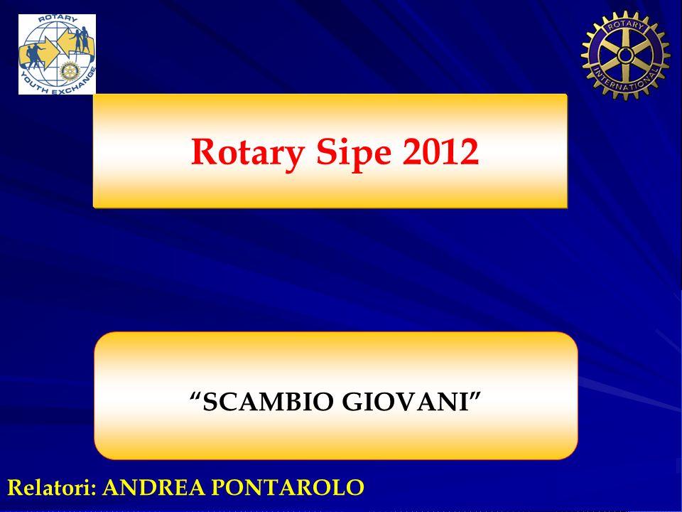 Rotary Sipe 2012 SCAMBIO GIOVANI Relatori: ANDREA PONTAROLO