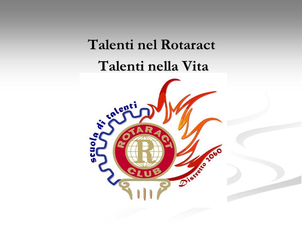 Talenti nel Rotaract Talenti nella Vita