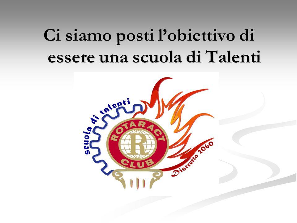 Ci siamo posti l'obiettivo di essere una scuola di Talenti
