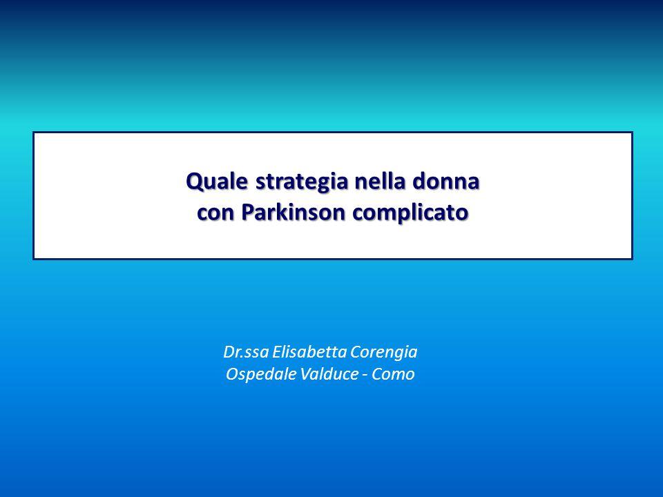 Quale strategia nella donna con Parkinson complicato