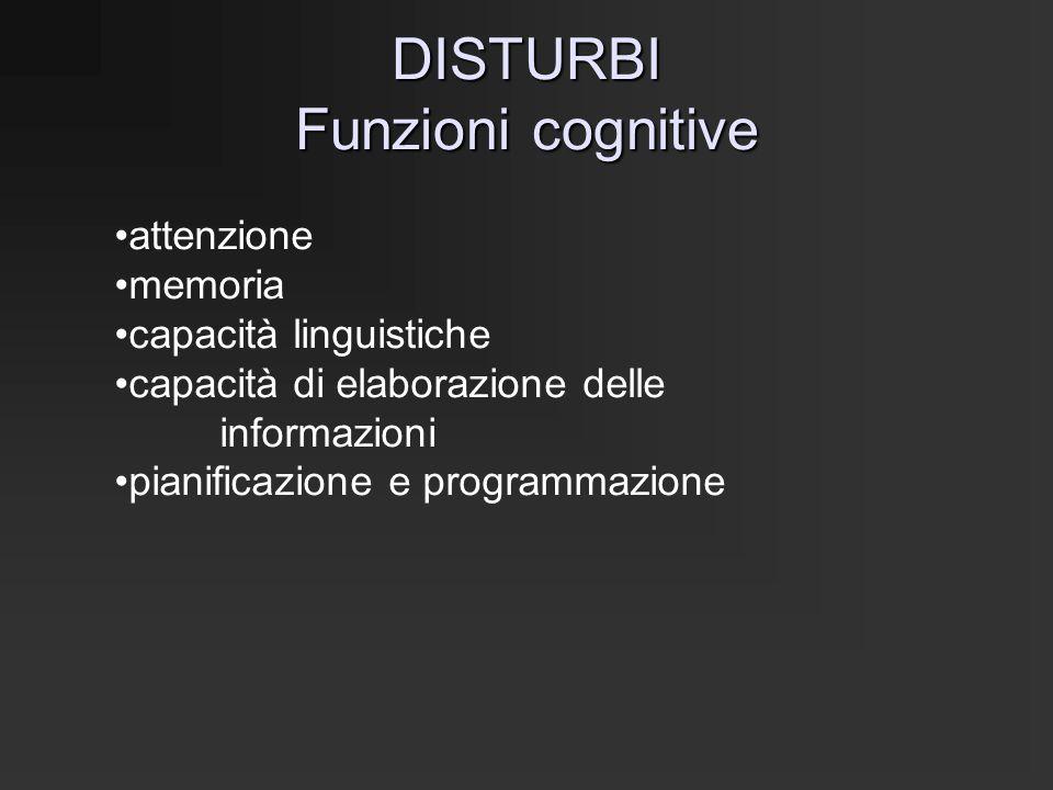 DISTURBI Funzioni cognitive