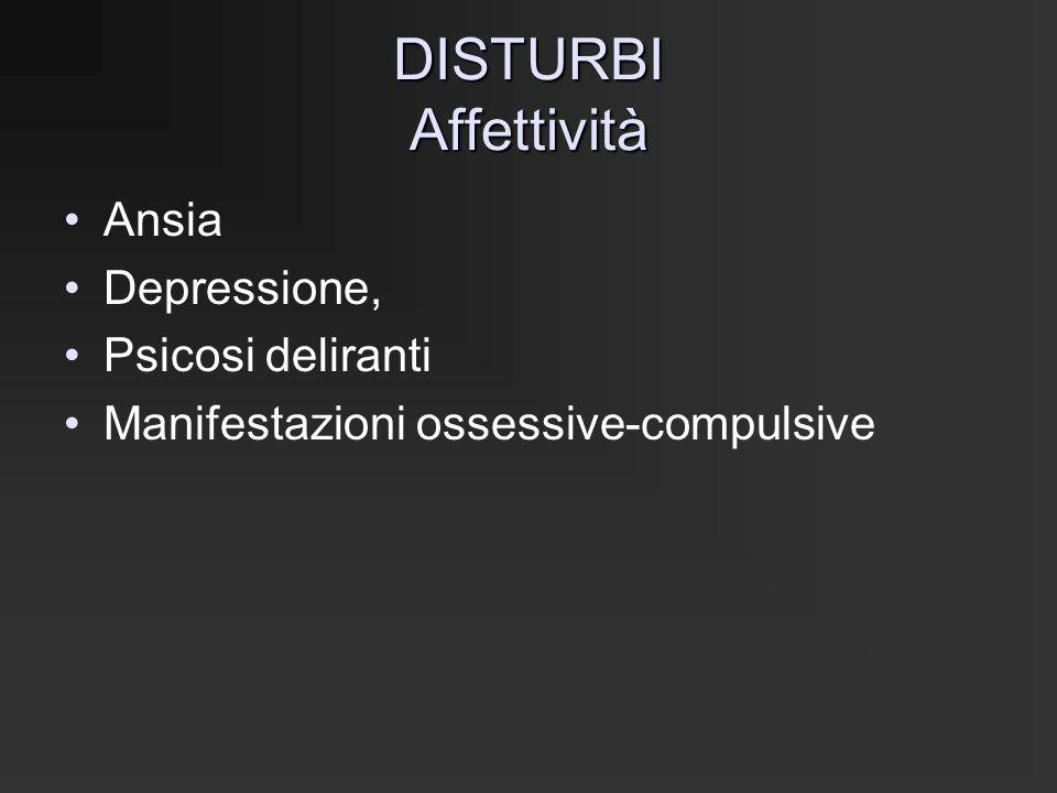 DISTURBI Affettività Ansia Depressione, Psicosi deliranti