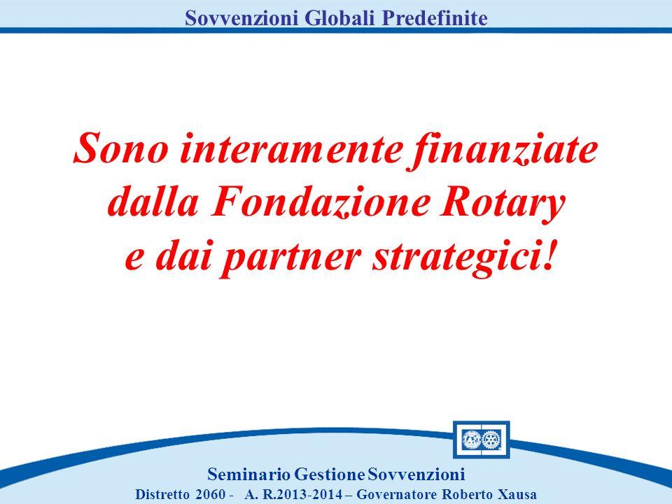 Sono interamente finanziate dalla Fondazione Rotary