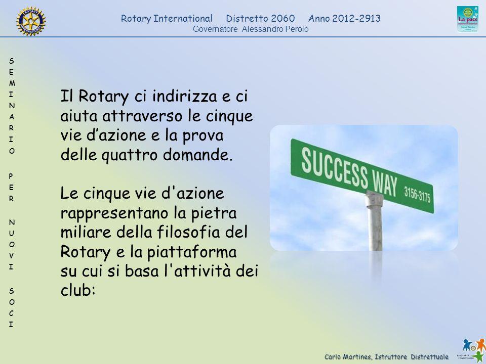 Il Rotary ci indirizza e ci aiuta attraverso le cinque