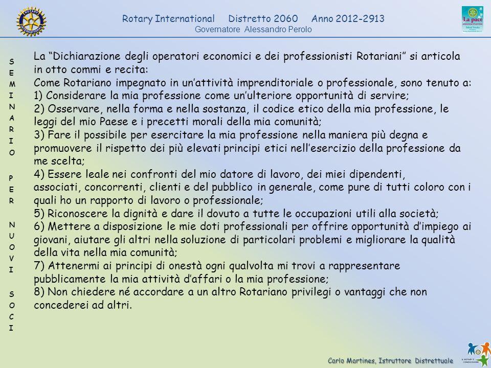 La Dichiarazione degli operatori economici e dei professionisti Rotariani si articola in otto commi e recita: