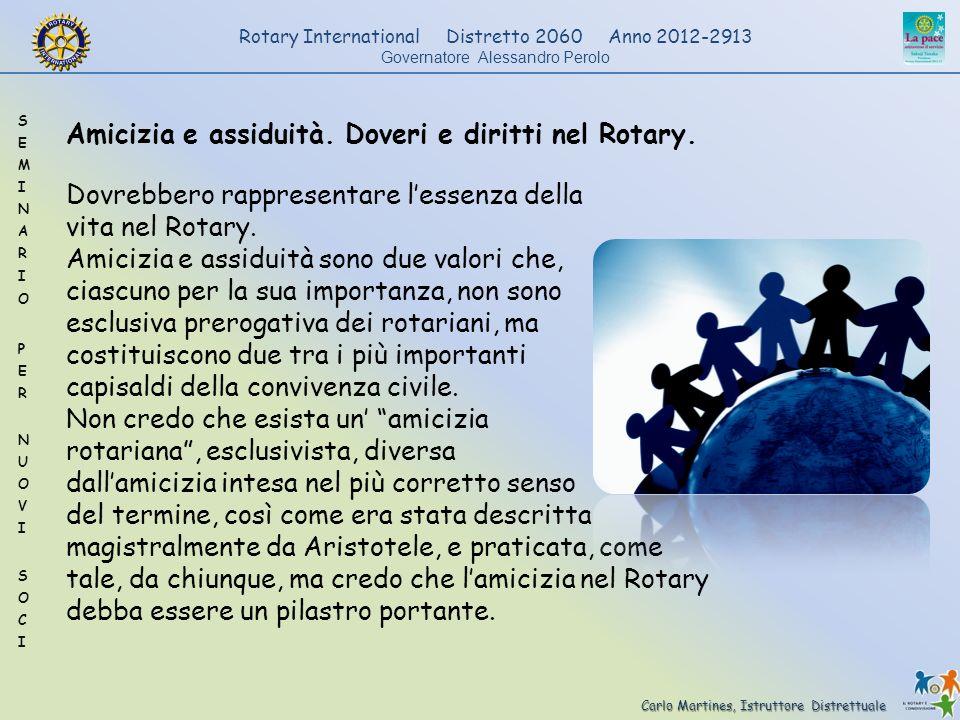 Amicizia e assiduità. Doveri e diritti nel Rotary.