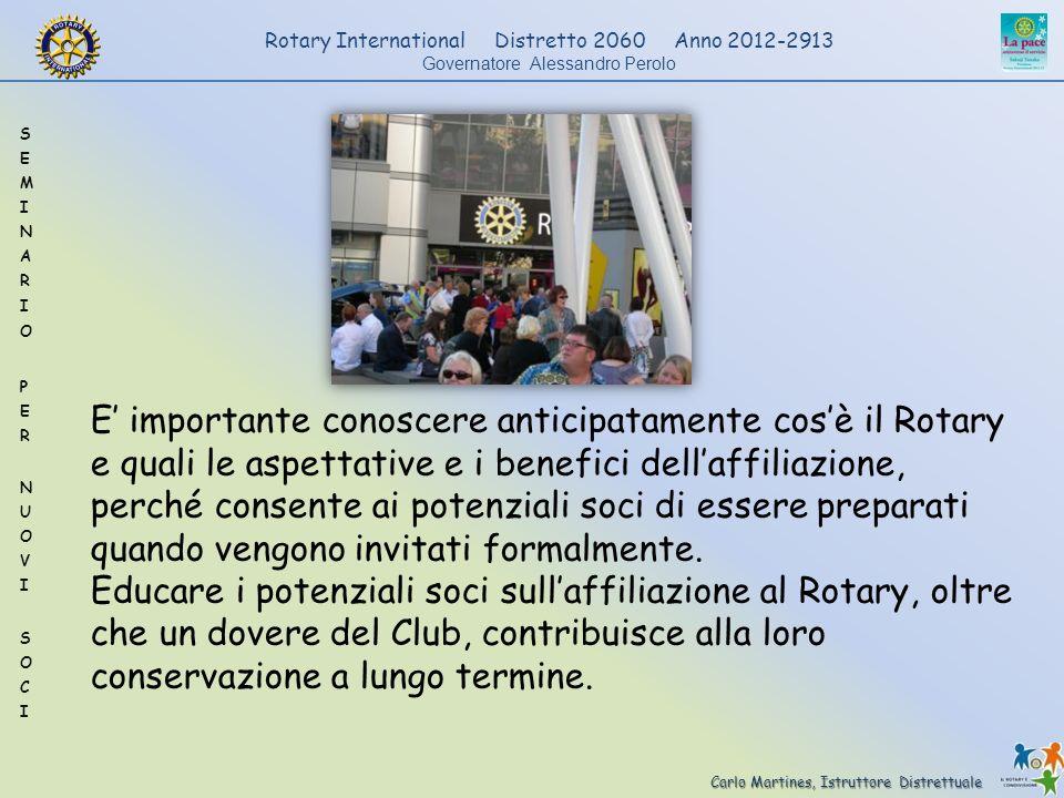 E' importante conoscere anticipatamente cos'è il Rotary e quali le aspettative e i benefici dell'affiliazione, perché consente ai potenziali soci di essere preparati quando vengono invitati formalmente.