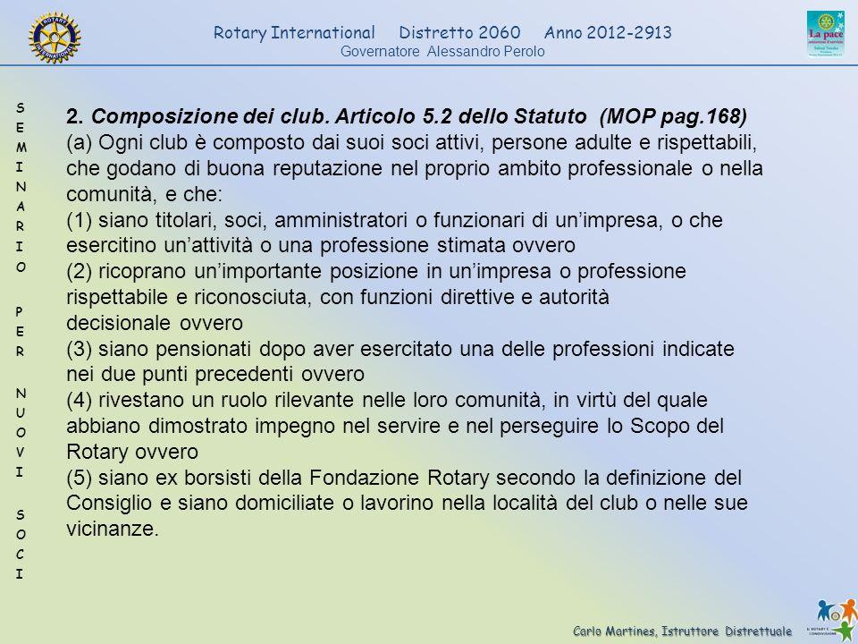 2. Composizione dei club. Articolo 5.2 dello Statuto (MOP pag.168)
