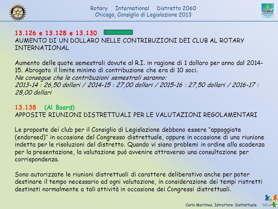13.126 e 13.128 e 13.130 AUMENTO DI UN DOLLARO NELLE CONTRIBUZIONI DEI CLUB AL ROTARY INTERNATIONAL.