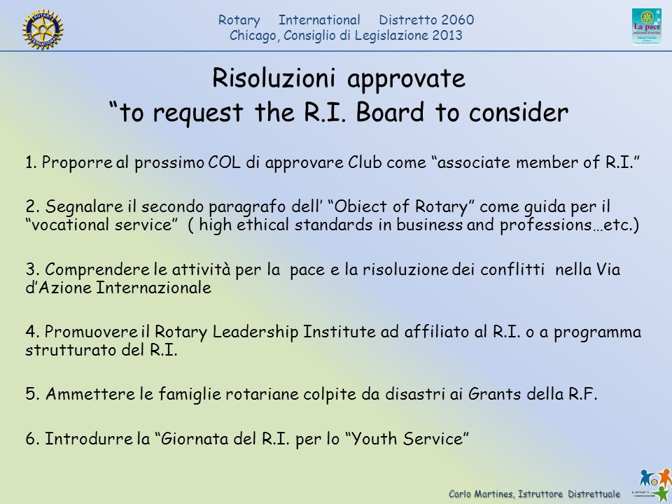 Risoluzioni approvate to request the R.I. Board to consider