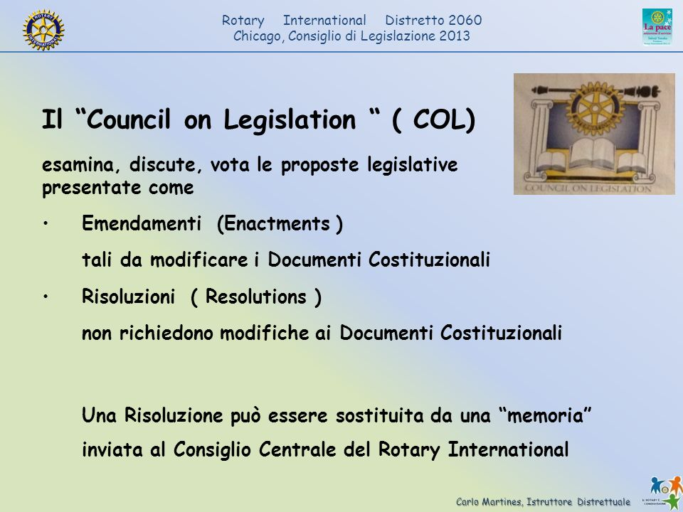 Il Council on Legislation ( COL)