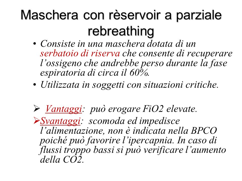 Maschera con rèservoir a parziale rebreathing