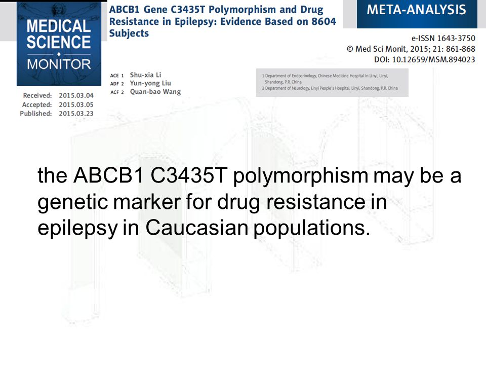 the ABCB1 C3435T polymorphism may be a genetic marker for drug resistance in epilepsy in Caucasian populations.