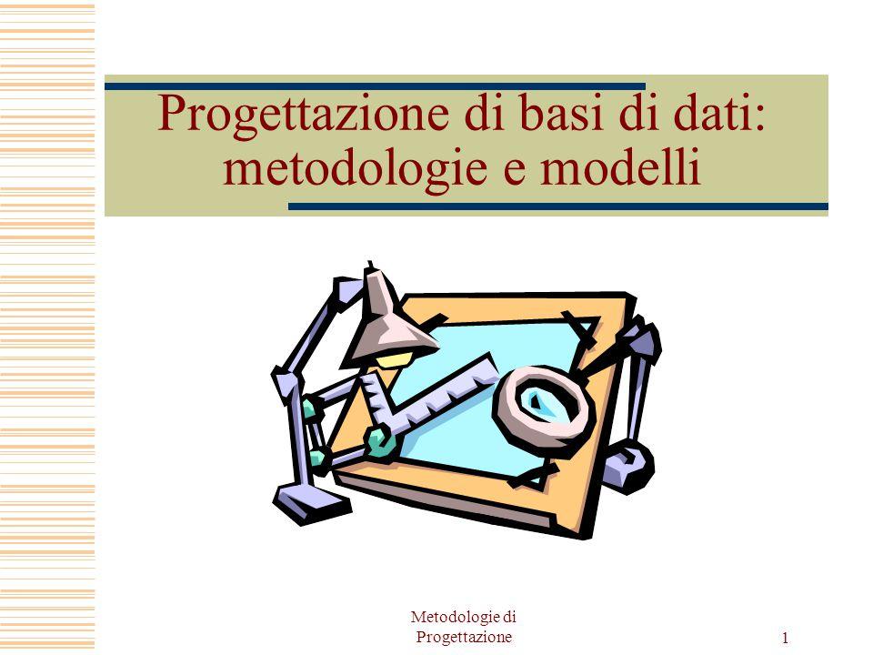 Progettazione di basi di dati: metodologie e modelli