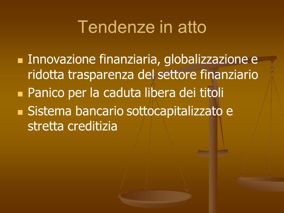 Tendenze in attoInnovazione finanziaria, globalizzazione e ridotta trasparenza del settore finanziario.