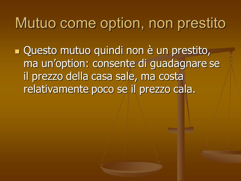 Mutuo come option, non prestito