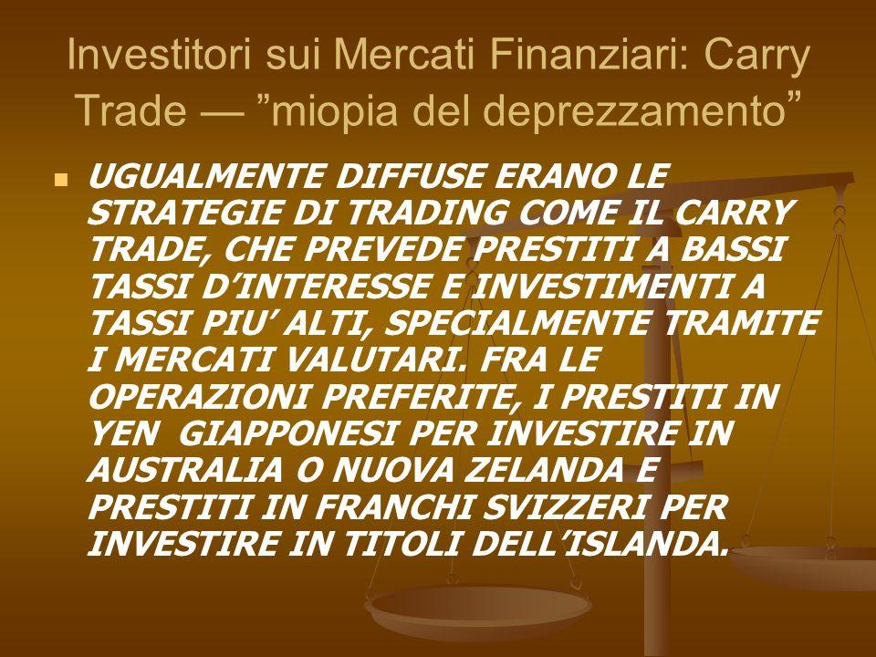 Investitori sui Mercati Finanziari: Carry Trade — miopia del deprezzamento
