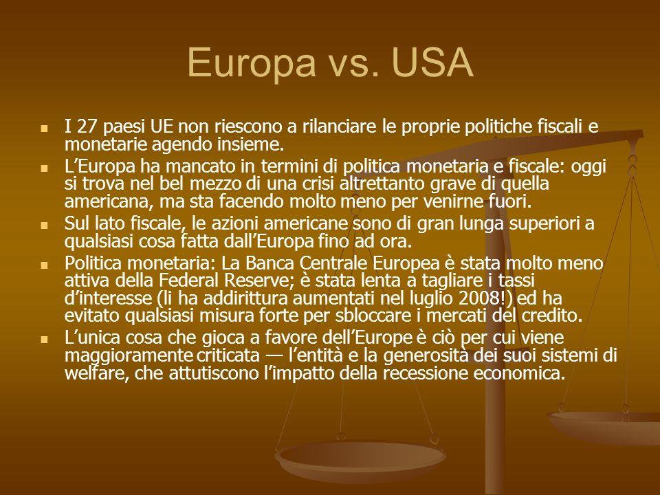Europa vs. USAI 27 paesi UE non riescono a rilanciare le proprie politiche fiscali e monetarie agendo insieme.