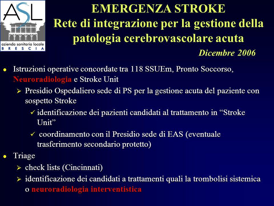 EMERGENZA STROKE Rete di integrazione per la gestione della patologia cerebrovascolare acuta Dicembre 2006