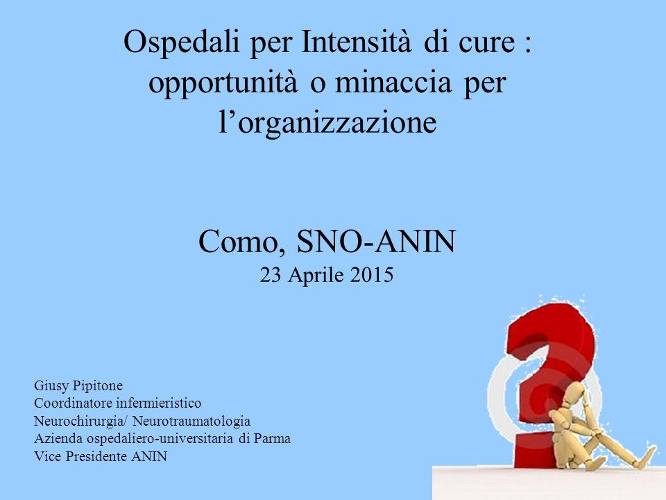 Ospedali per Intensità di cure : opportunità o minaccia per l'organizzazione Como, SNO-ANIN 23 Aprile 2015