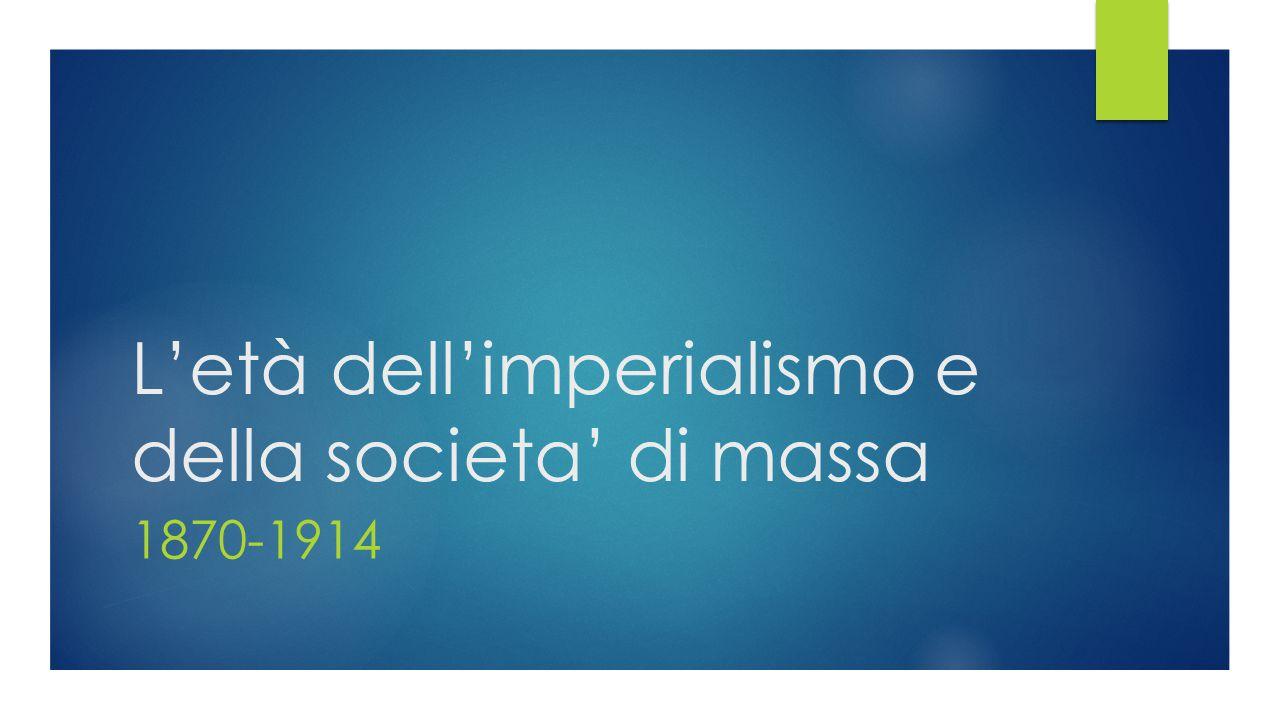 L'età dell'imperialismo e della societa' di massa
