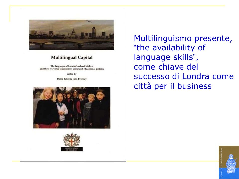 Multilinguismo presente, the availability of language skills ,
