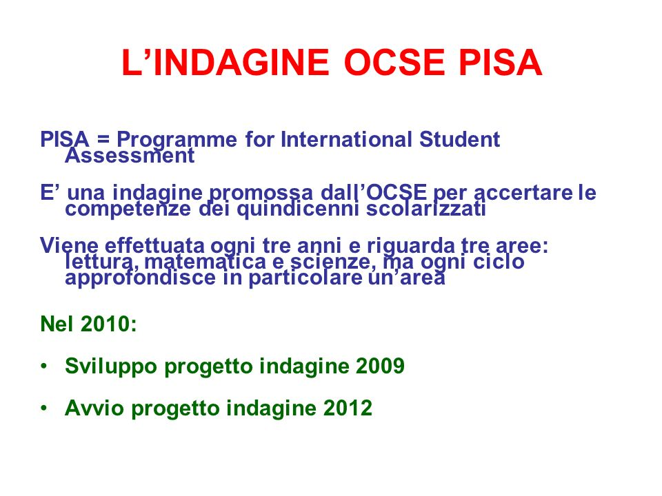 L'INDAGINE OCSE PISA PISA = Programme for International Student Assessment.